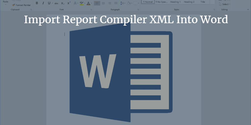 Import Report Compiler XML Into Word