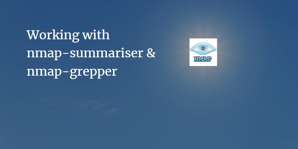 Working with nmap-summariser & nmap-grepper