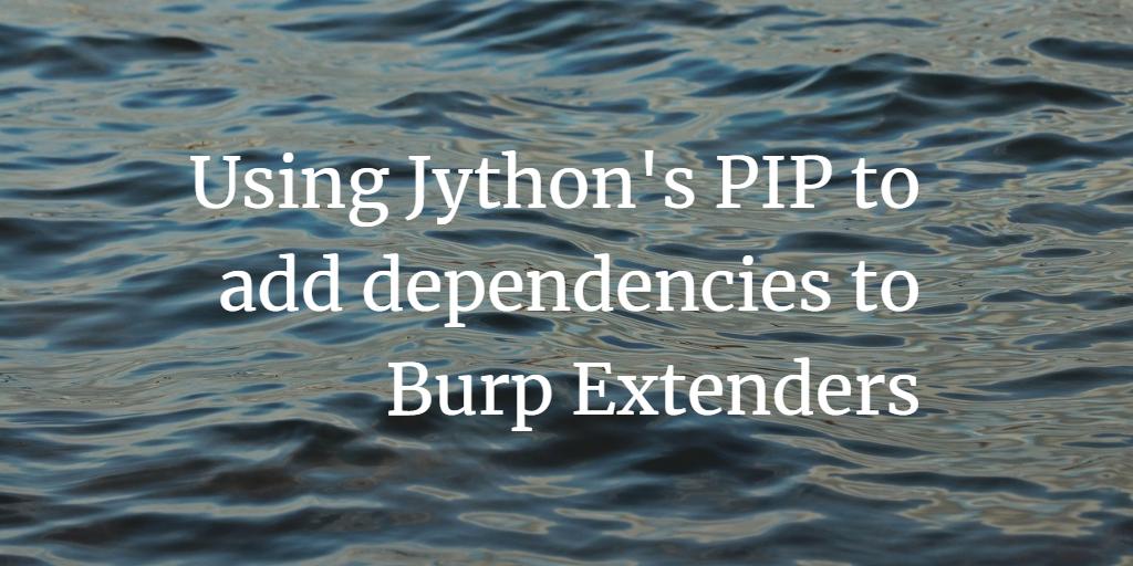 Using Jython's PIP to add dependencies to Burp Extenders